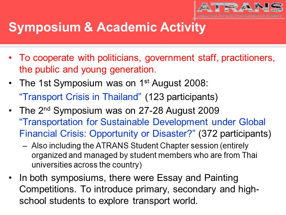 Symposium & Academic Activity To cooperate with politicians, government staff, practitioners, the public and young generation.