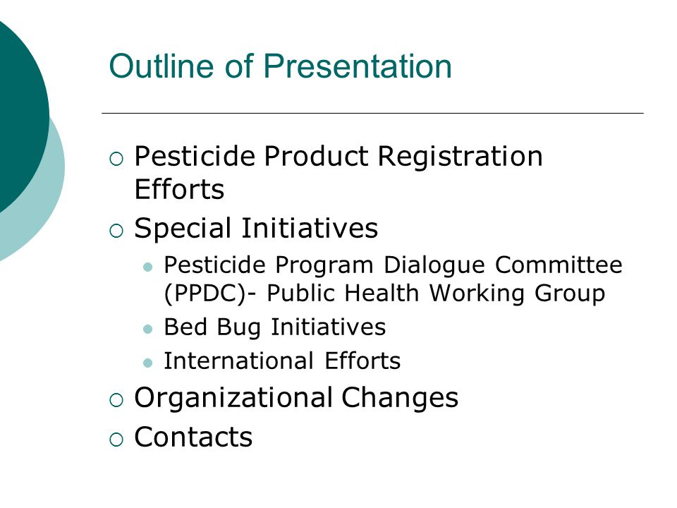 Outline of Presentation  Pesticide Product Registration Efforts  Special Initiatives Pesticide Program Dialogue Committee (PPDC)- Public Health Work