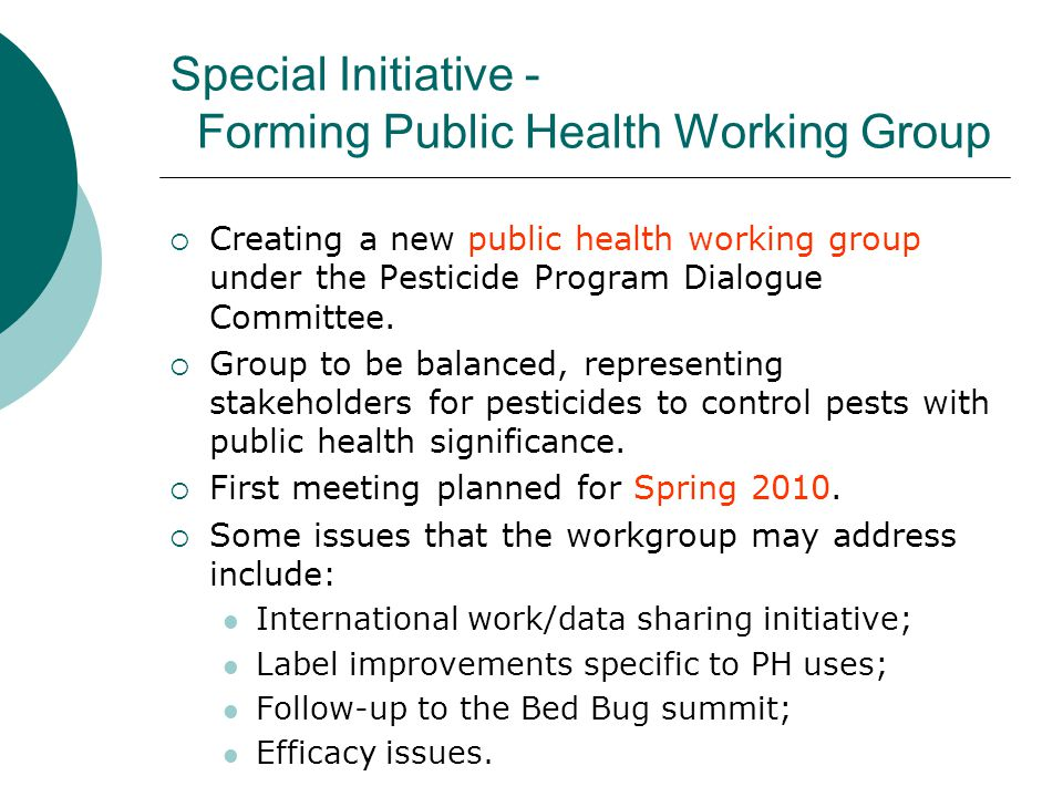 Special Initiative - Forming Public Health Working Group  Creating a new public health working group under the Pesticide Program Dialogue Committee.
