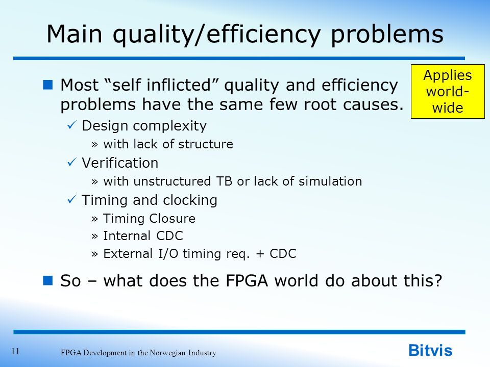 Bitvis Main quality/efficiency problems Most self inflicted quality and efficiency problems have the same few root causes.