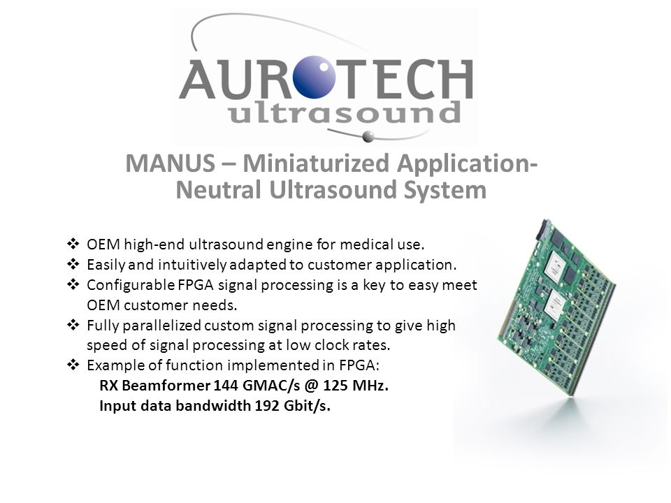 MANUS – Miniaturized Application- Neutral Ultrasound System AURO TECH  OEM high-end ultrasound engine for medical use.