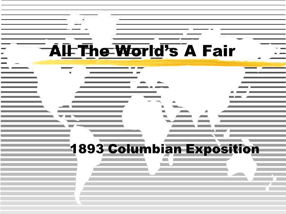 All The World's A Fair 1893 Columbian Exposition
