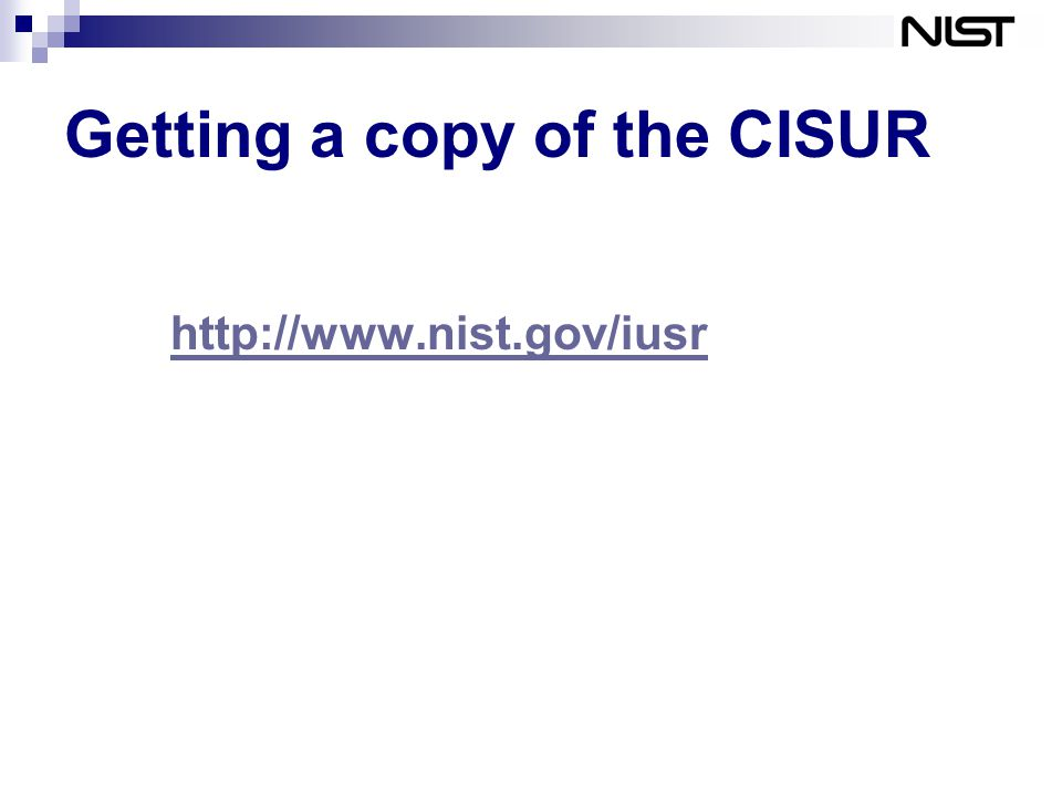 Getting a copy of the CISUR http://www.nist.gov/iusr