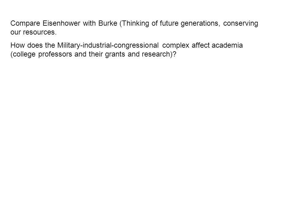 Compare Eisenhower with Burke (Thinking of future generations, conserving our resources.