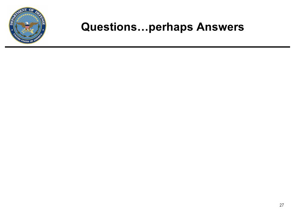 27 Questions…perhaps Answers