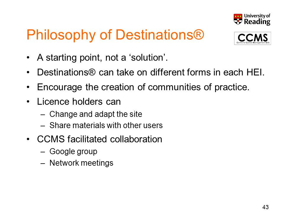 43 Philosophy of Destinations® A starting point, not a 'solution'.
