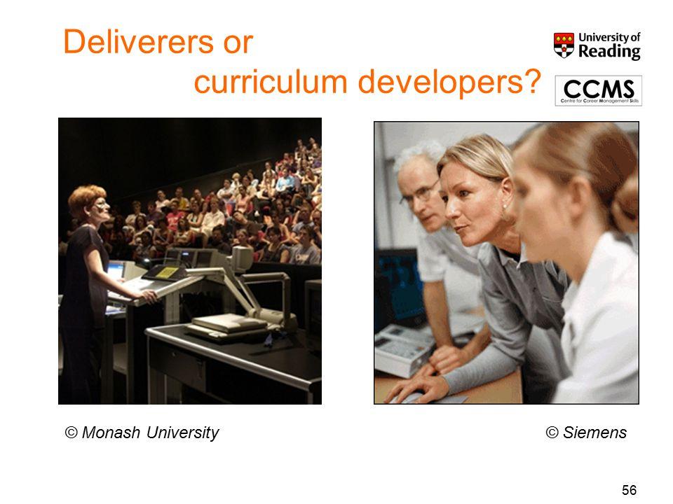 Deliverers or curriculum developers 56 © Siemens© Monash University