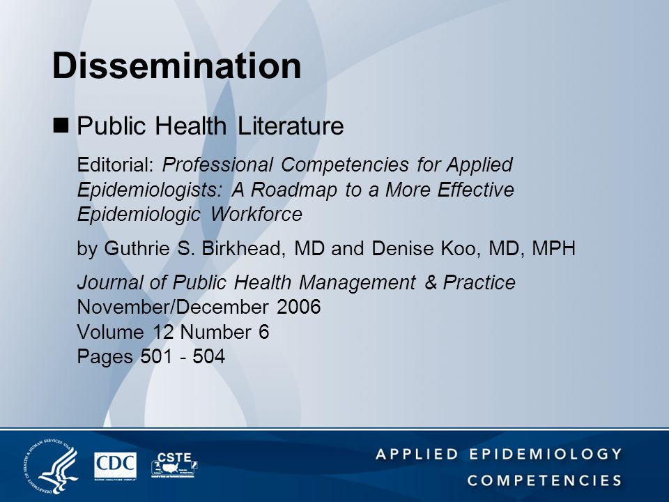 Dissemination Public Health Literature Editorial: Professional Competencies for Applied Epidemiologists: A Roadmap to a More Effective Epidemiologic W