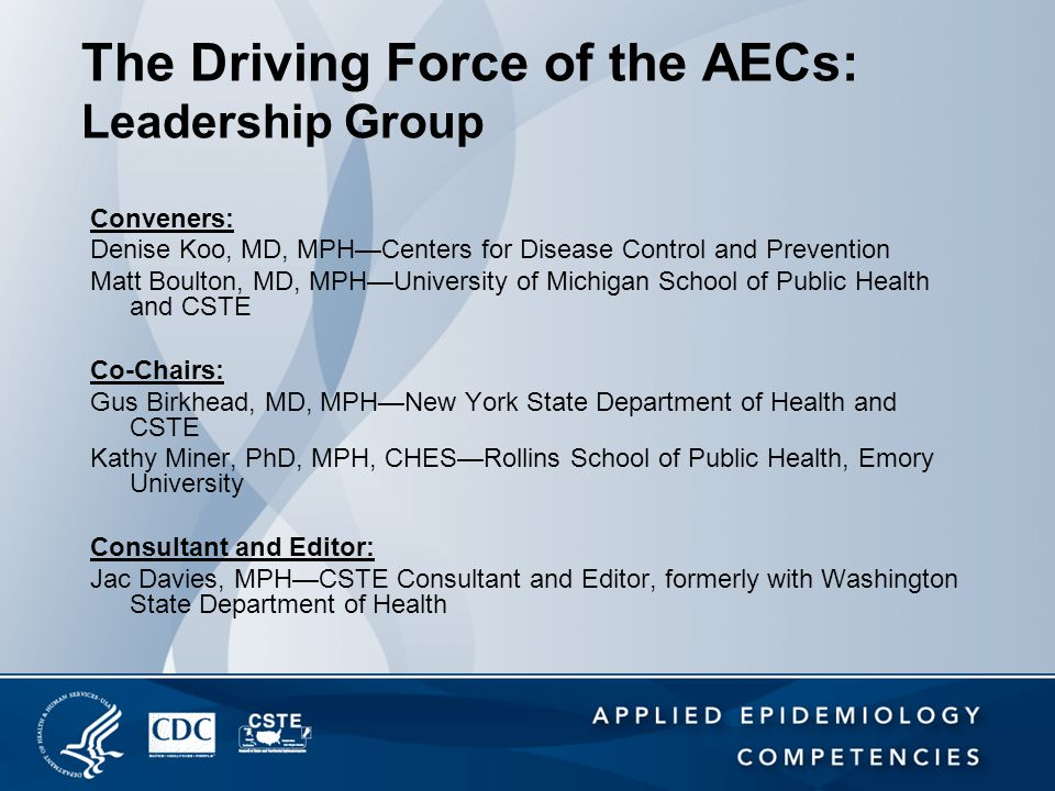 The Driving Force of the AECs: Leadership Group Conveners: Denise Koo, MD, MPH—Centers for Disease Control and Prevention Matt Boulton, MD, MPH—Univer