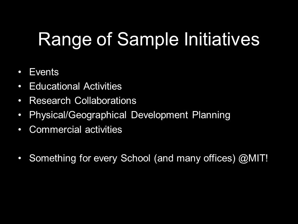 Range of Sample Initiatives Events Educational Activities Research Collaborations Physical/Geographical Development Planning Commercial activities Som