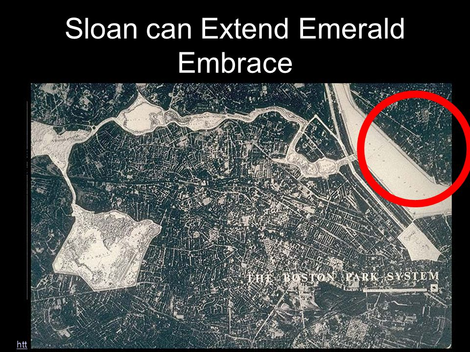 Sloan can Extend Emerald Embrace We must play our role in the City Beautiful movement inspired by Olmstead –Stanford design –Extending the Emerald Emb