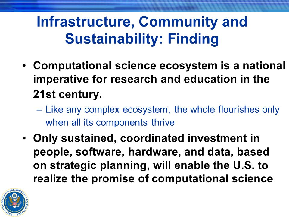 Infrastructure, Community and Sustainability: Finding Computational science ecosystem is a national imperative for research and education in the 21st century.