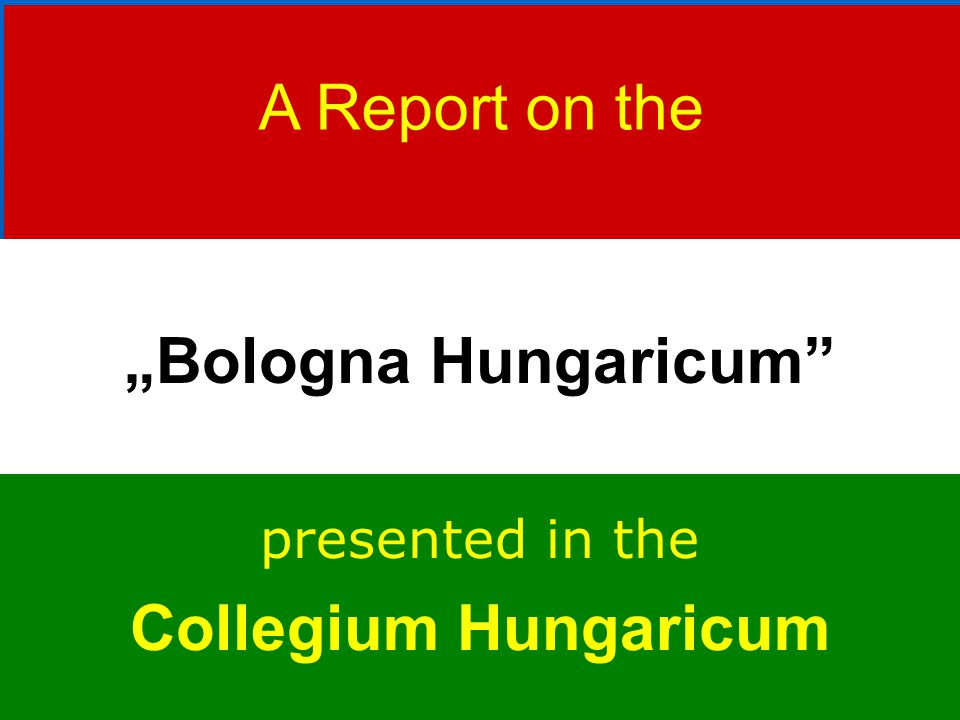 "A Report on the ""Bologna Hungaricum presented in the Collegium Hungaricum"