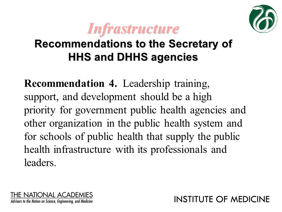 Infrastructure Recommendations to the Secretary of HHS and DHHS agencies Recommendation 4. Leadership training, support, and development should be a h