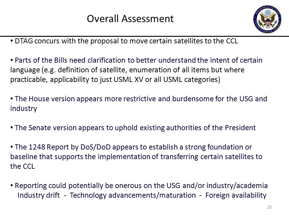 25 DTAG concurs with the proposal to move certain satellites to the CCL Parts of the Bills need clarification to better understand the intent of certain language (e.g.