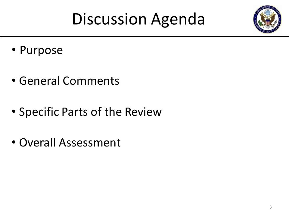 3 Purpose General Comments Specific Parts of the Review Overall Assessment Discussion Agenda