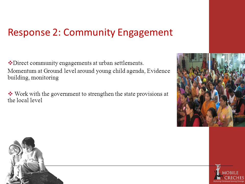 Response 2: Community Engagement  Direct community engagements at urban settlements.