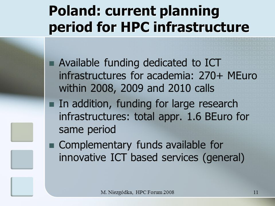 M. Niezgódka, HPC Forum 200811 Poland: current planning period for HPC infrastructure Available funding dedicated to ICT infrastructures for academia: