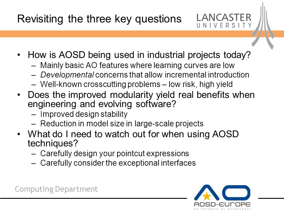 Computing Department Revisiting the three key questions How is AOSD being used in industrial projects today.