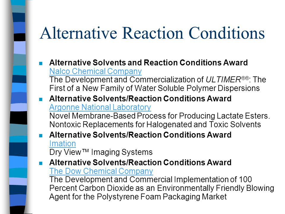 Alternative Reaction Conditions n Alternative Solvents and Reaction Conditions Award Nalco Chemical Company The Development and Commercialization of U