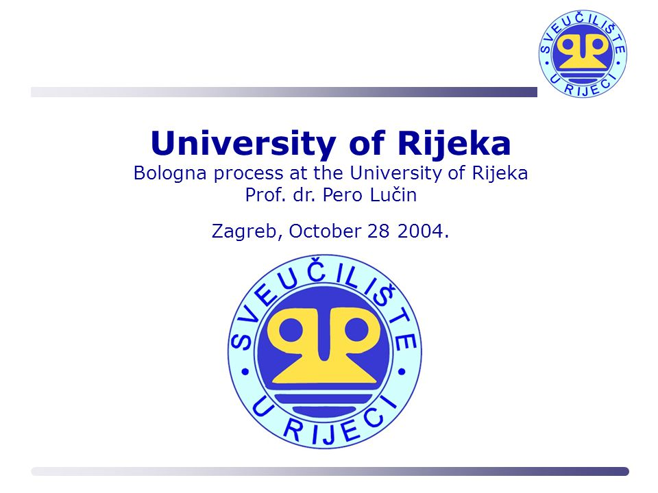 University of Rijeka Bologna process at the University of Rijeka Prof.