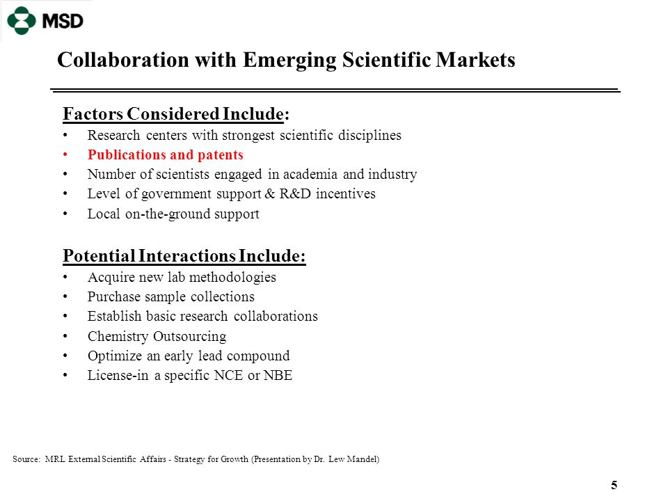 5 Collaboration with Emerging Scientific Markets Factors Considered Include: Research centers with strongest scientific disciplines Publications and p
