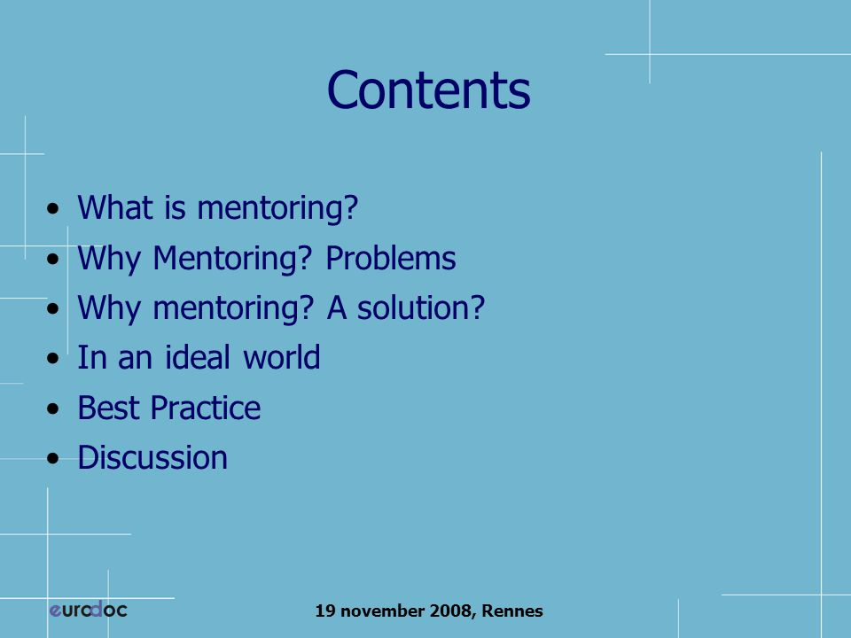 19 november 2008, Rennes Contents What is mentoring.