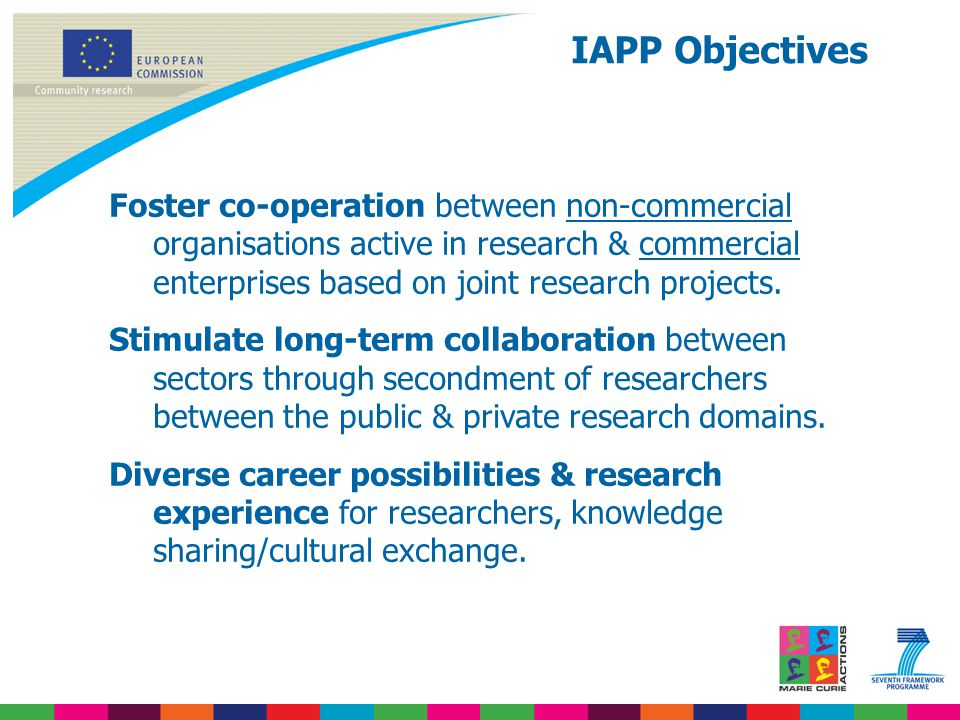 Foster co-operation between non-commercial organisations active in research & commercial enterprises based on joint research projects.