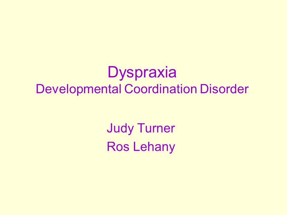 Dyspraxia Developmental Coordination Disorder Judy Turner Ros Lehany