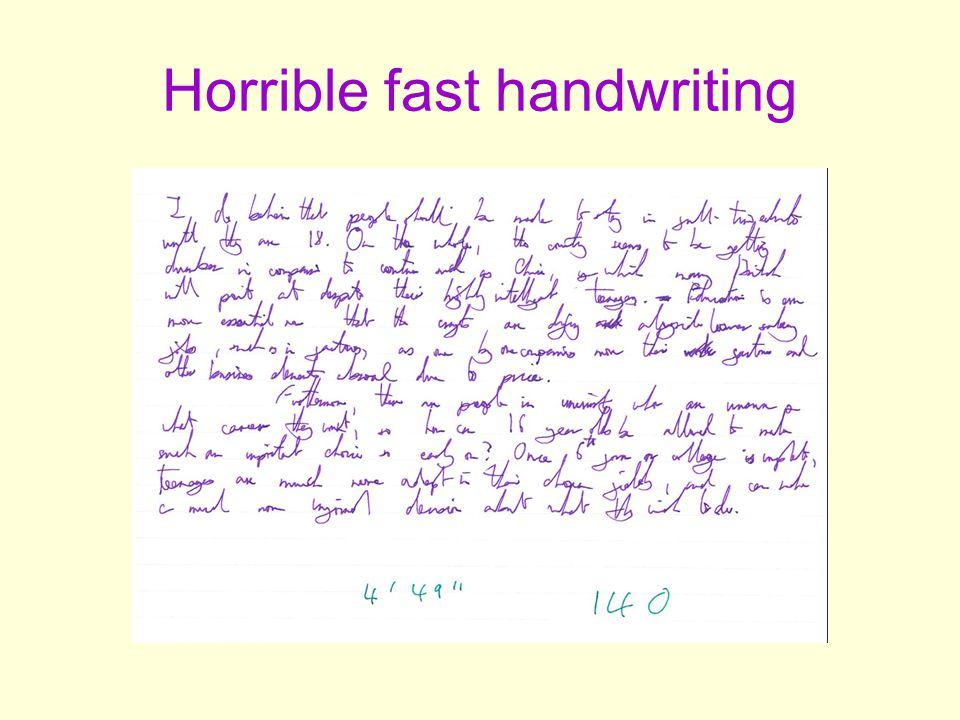 Horrible fast handwriting