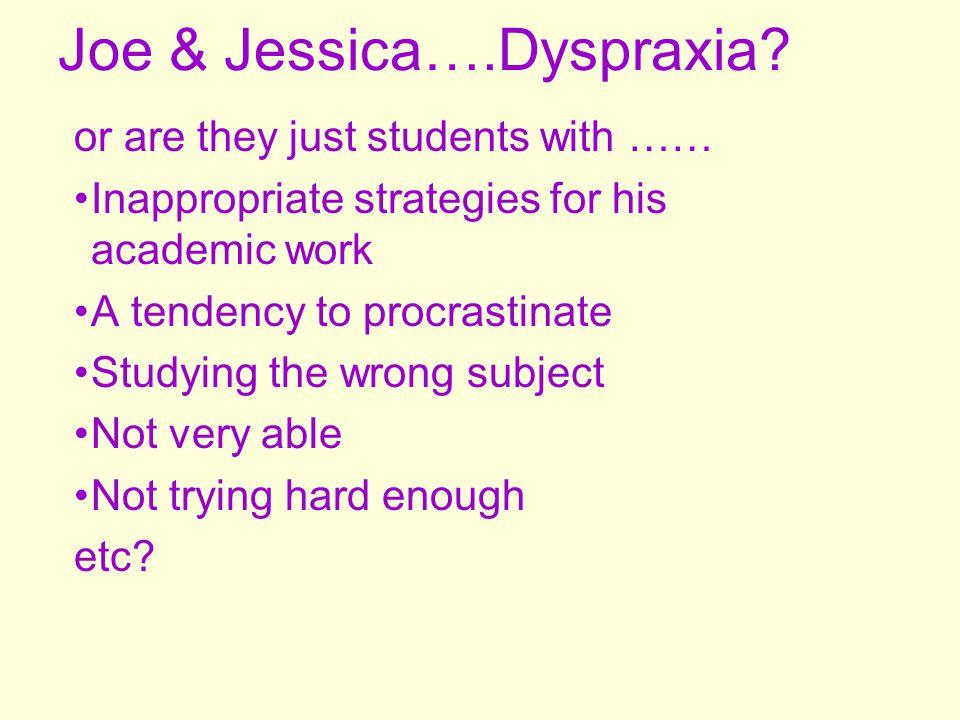 Joe & Jessica….Dyspraxia.