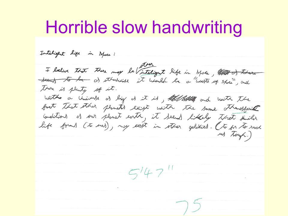 Horrible slow handwriting