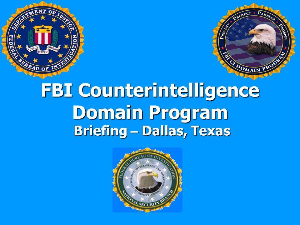 FBI Counterintelligence Domain Program Briefing – Dallas, Texas