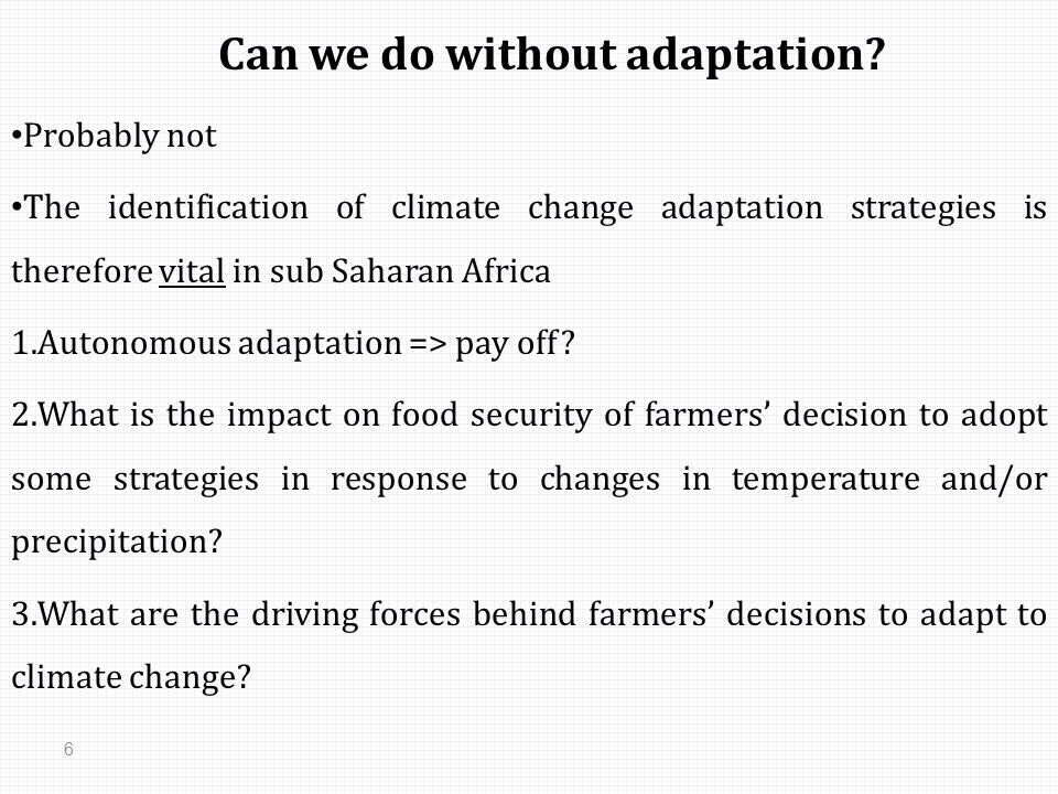 Can we do without adaptation.