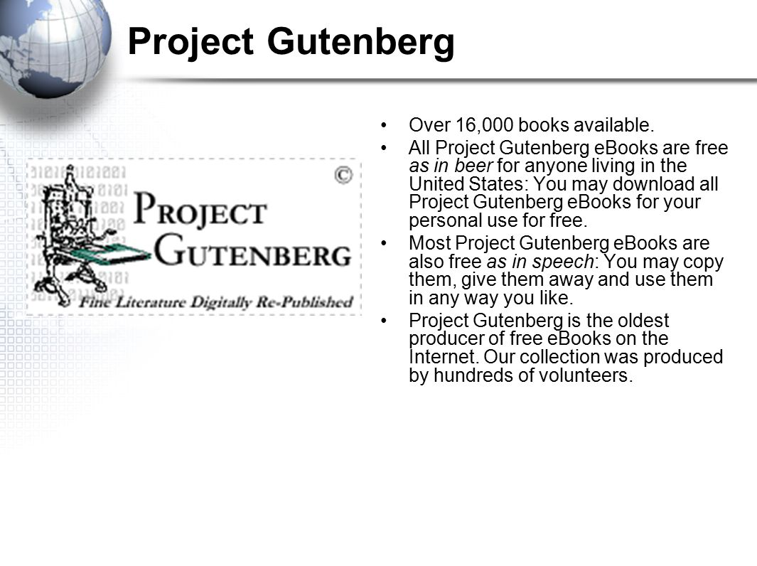 Project Gutenberg Over 16,000 books available.