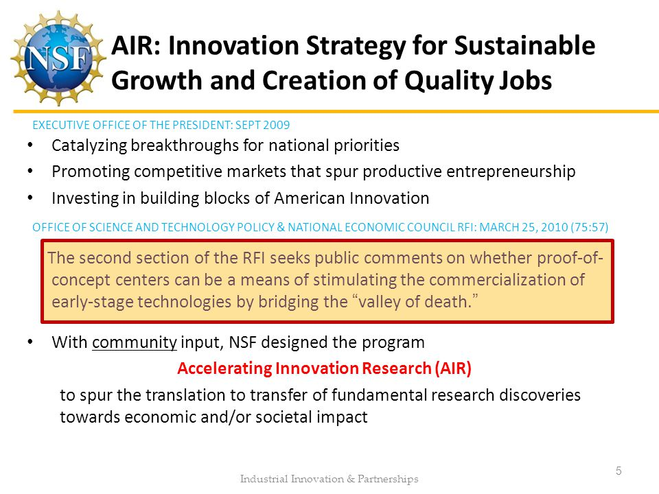 AIR: Innovation Strategy for Sustainable Growth and Creation of Quality Jobs Catalyzing breakthroughs for national priorities Promoting competitive ma