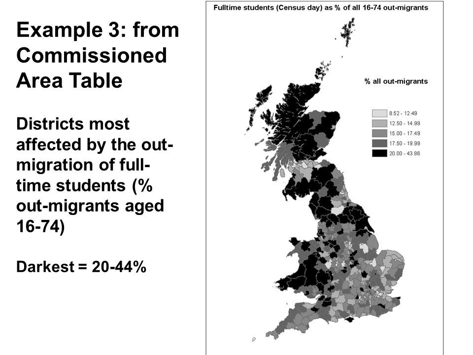 Example 3: from Commissioned Area Table Districts most affected by the out- migration of full- time students (% out-migrants aged 16-74) Darkest = 20-44%