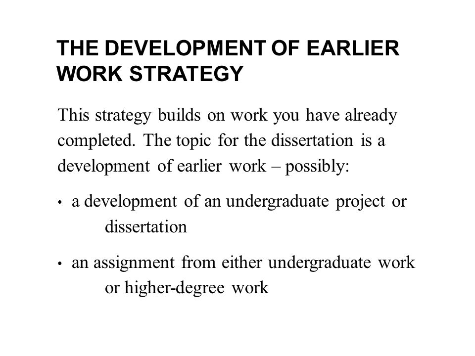 THE DEVELOPMENT OF EARLIER WORK STRATEGY This strategy builds on work you have already completed.