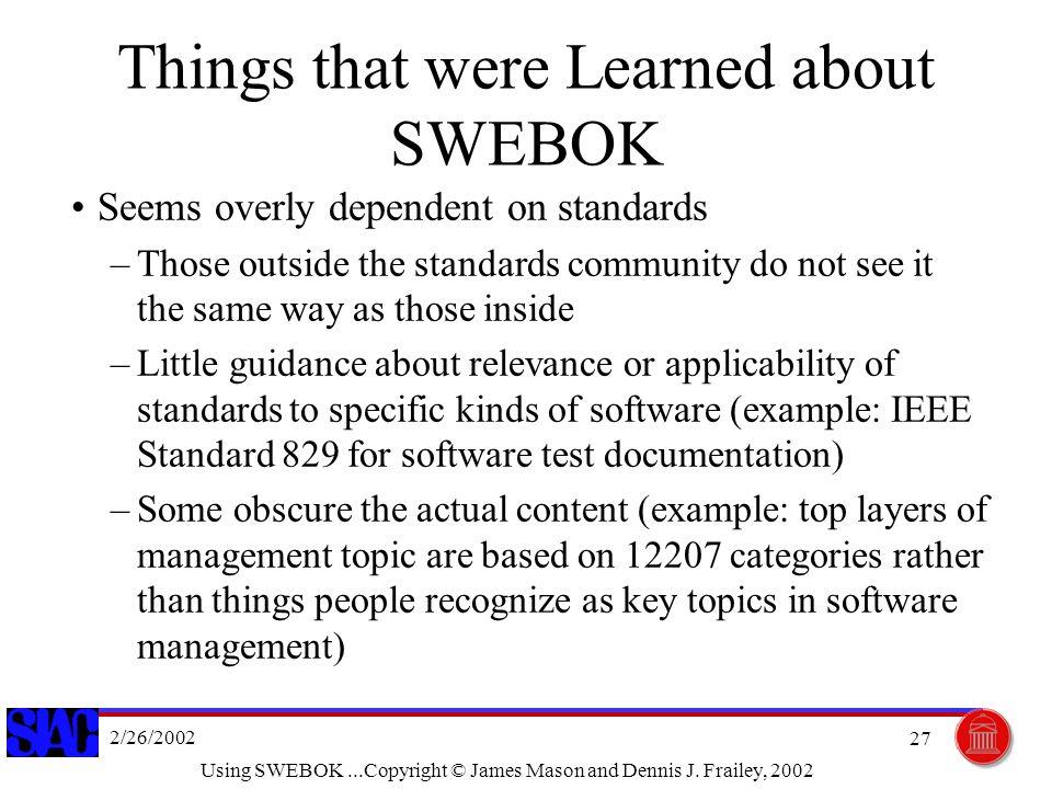 2/26/2002 Using SWEBOK...Copyright © James Mason and Dennis J.