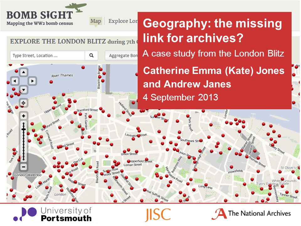 Catherine Emma (Kate) Jones and Andrew Janes 4 September 2013 Geography: the missing link for archives.