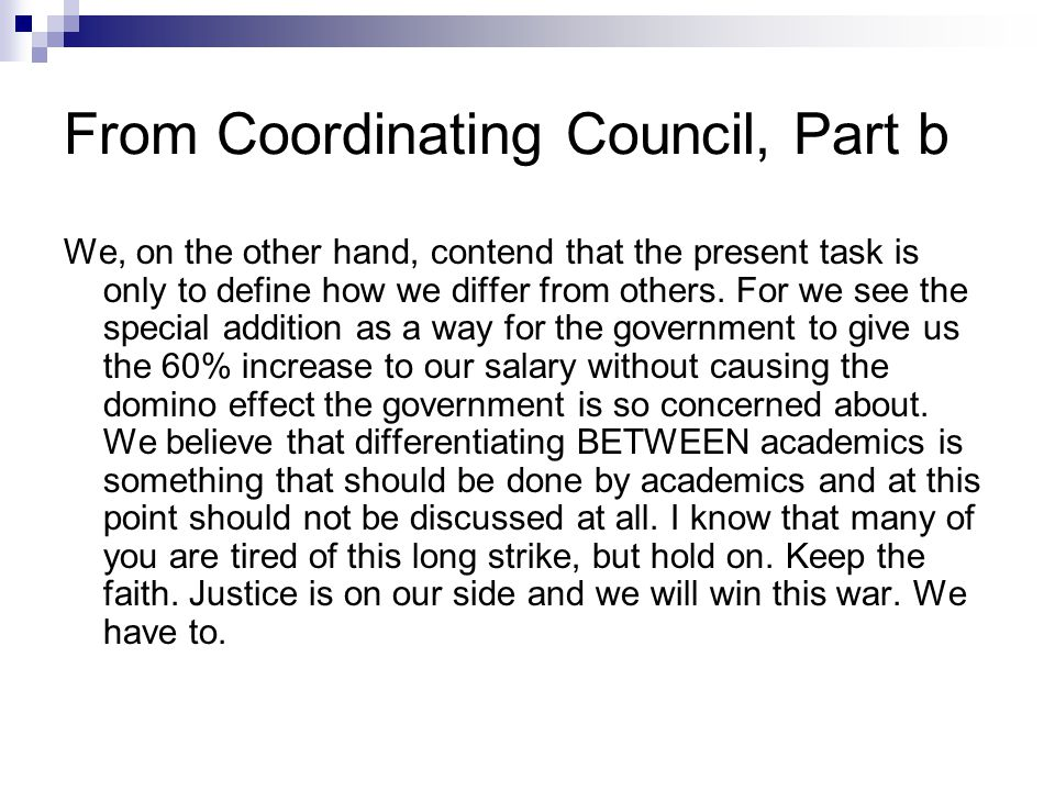 From Coordinating Council, Part b We, on the other hand, contend that the present task is only to define how we differ from others.