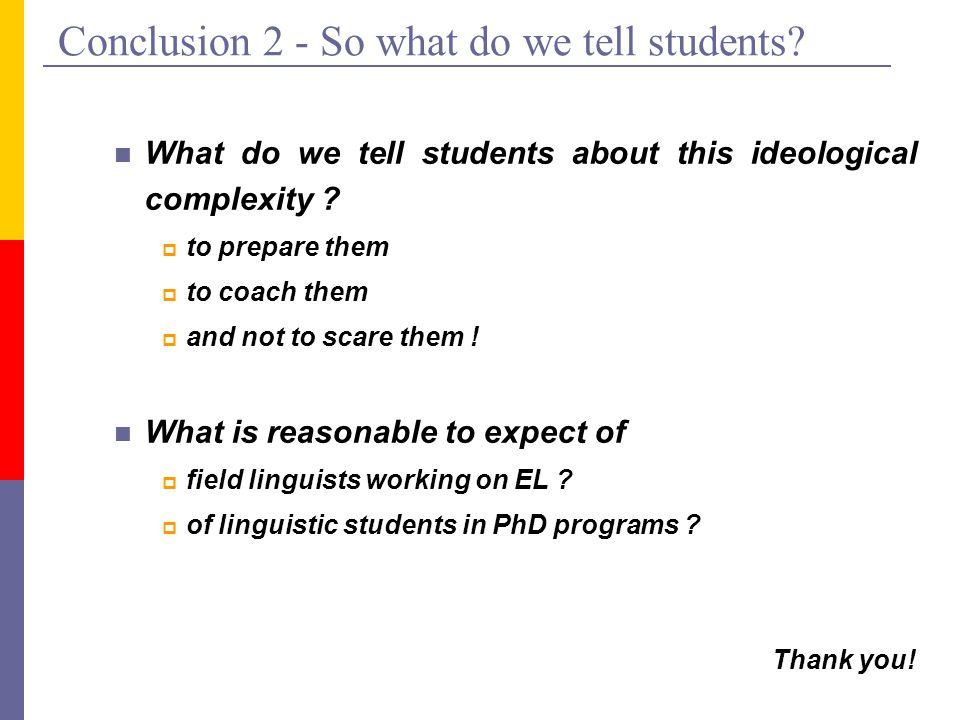 Conclusion 2 - So what do we tell students.