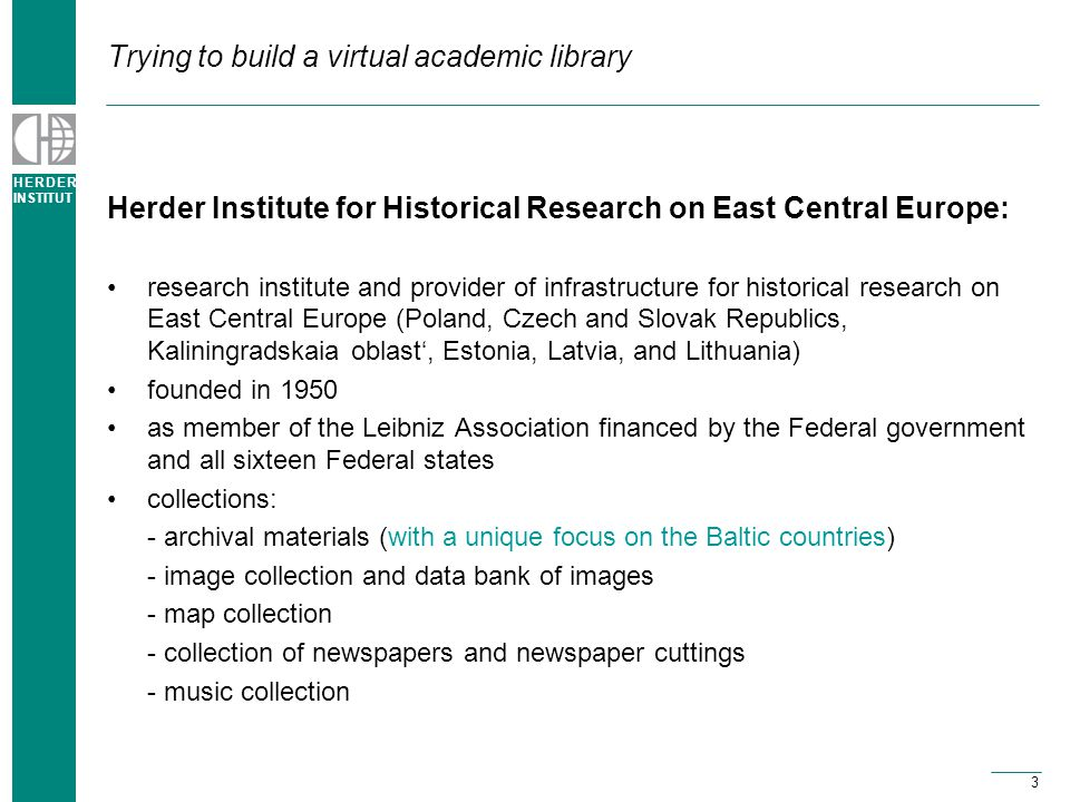 """H E R D E R INSTITUT 14 Trying to build a virtual academic library Solutions - Ways of """"recruiting future users teaching (e.g."""