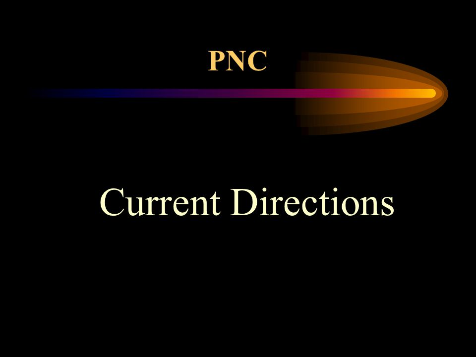 PNC Current Directions