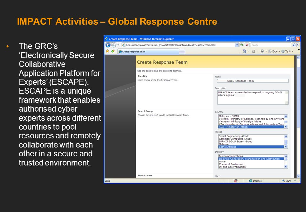 IMPACT Activities – Global Response Centre The GRC s 'Electronically Secure Collaborative Application Platform for Experts' (ESCAPE).