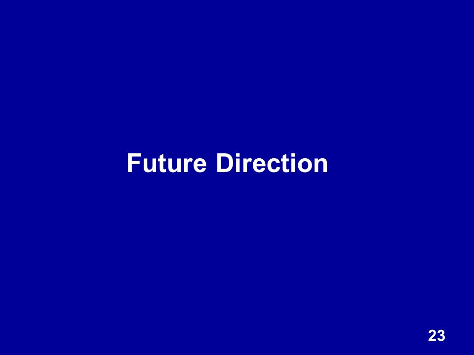 23 Future Direction