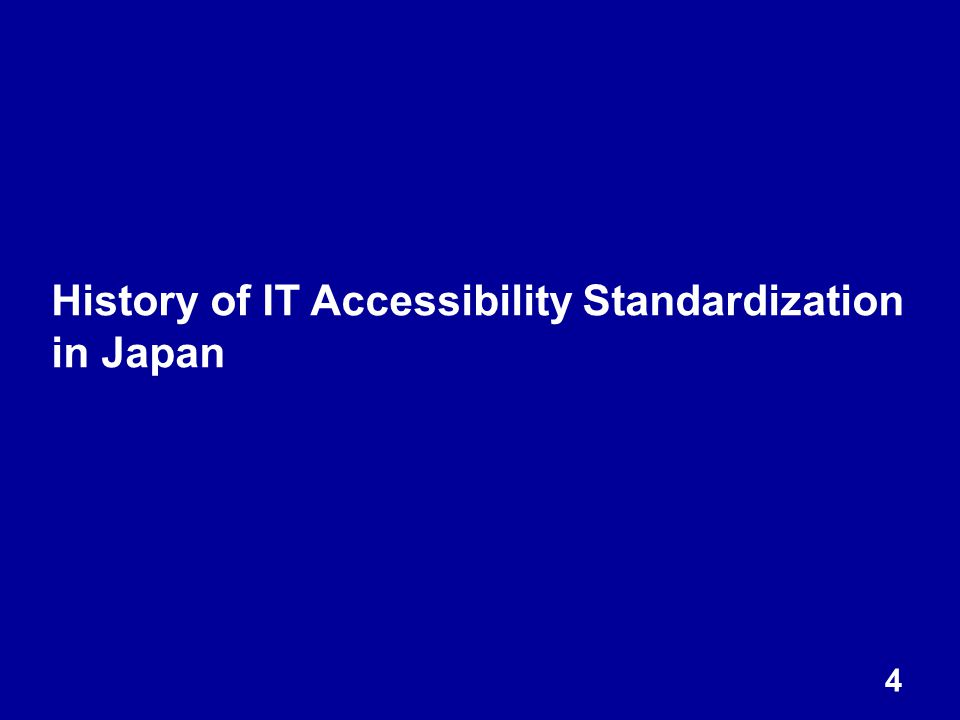 4 History of IT Accessibility Standardization in Japan