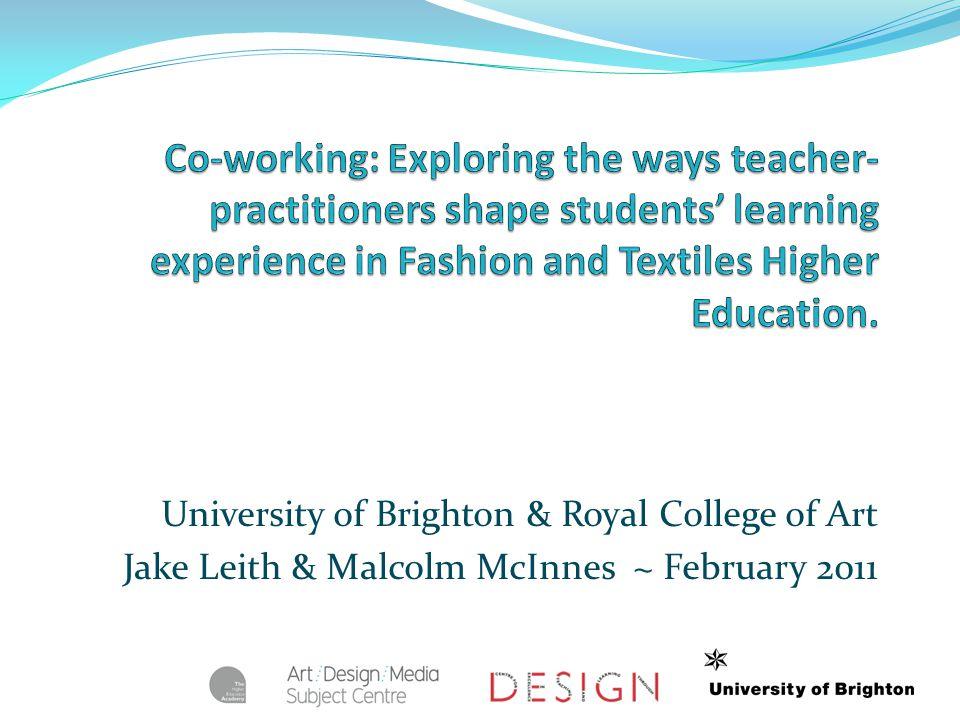 University of Brighton & Royal College of Art Jake Leith & Malcolm McInnes ~ February 2011