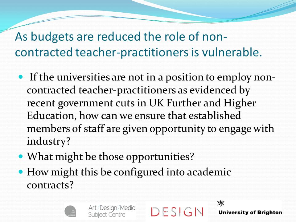 As budgets are reduced the role of non- contracted teacher-practitioners is vulnerable.
