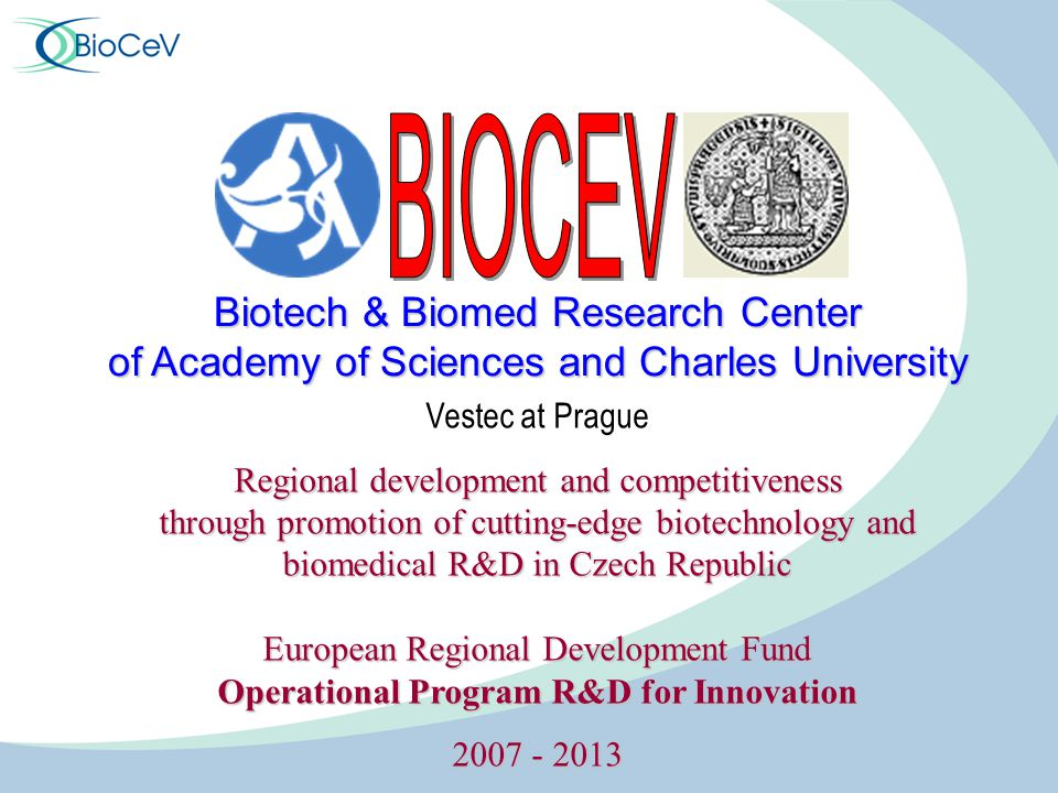 Vestec at Prague Regional development and competitiveness through promotion of cutting-edge biotechnology and biomedical R&D in Czech Republic Europea